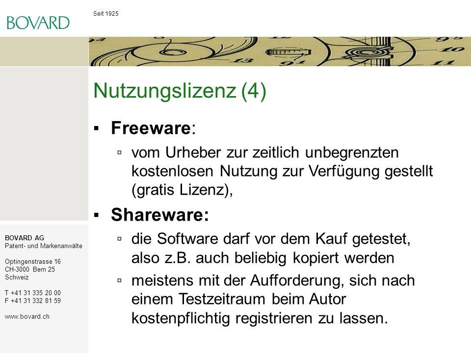 Seit 1925 BOVARD AG Patent- und Markenanwälte Optingenstrasse 16 CH-3000 Bern 25 Schweiz T +41 31 335 20 00 F +41 31 332 81 59 www.bovard.ch Nutzungsl