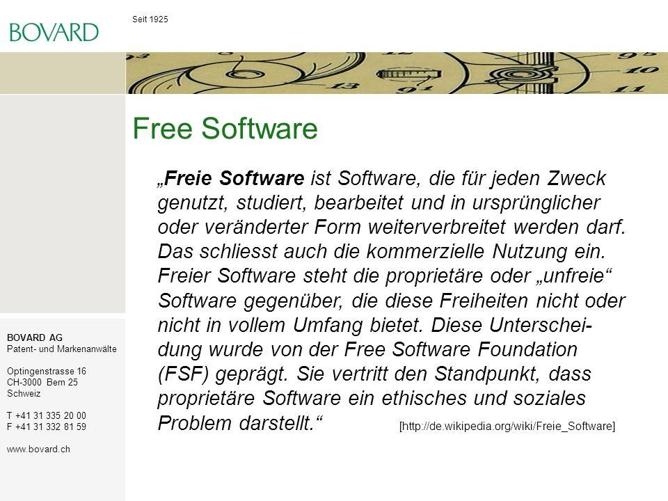 Seit 1925 BOVARD AG Patent- und Markenanwälte Optingenstrasse 16 CH-3000 Bern 25 Schweiz T +41 31 335 20 00 F +41 31 332 81 59 www.bovard.ch Free Soft