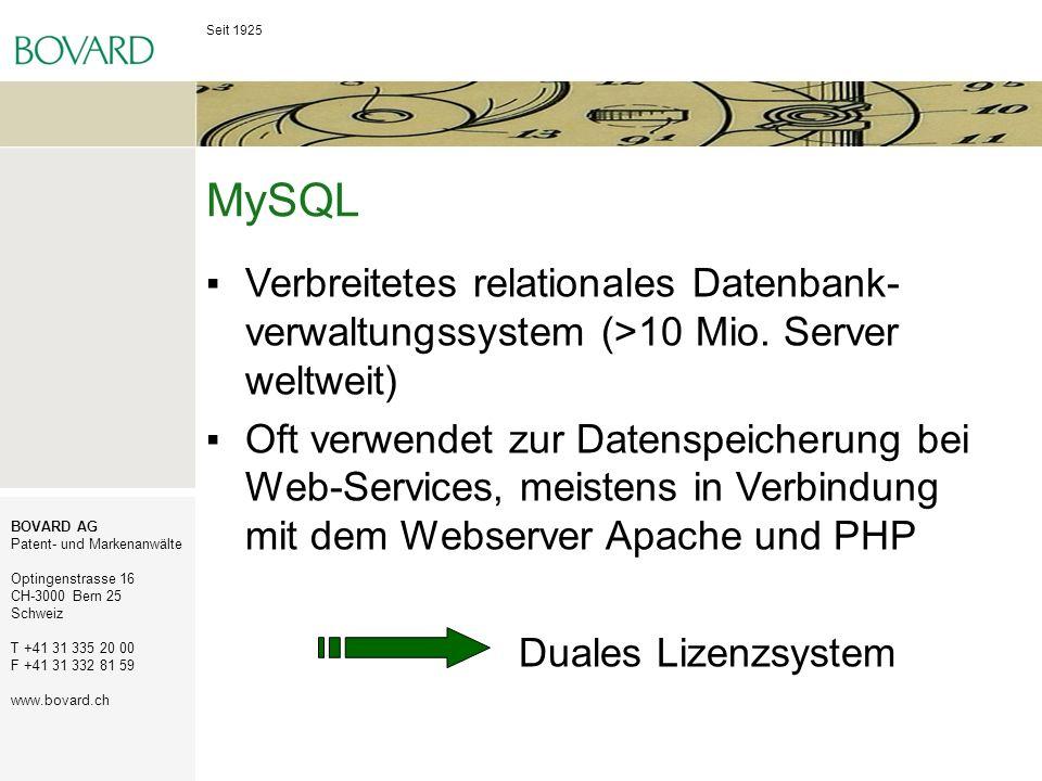 Seit 1925 BOVARD AG Patent- und Markenanwälte Optingenstrasse 16 CH-3000 Bern 25 Schweiz T +41 31 335 20 00 F +41 31 332 81 59 www.bovard.ch MySQL Ver