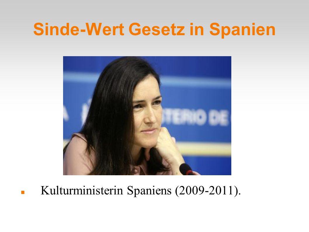 Sinde-Wert Gesetz in Spanien Kulturministerin Spaniens (2009-2011).