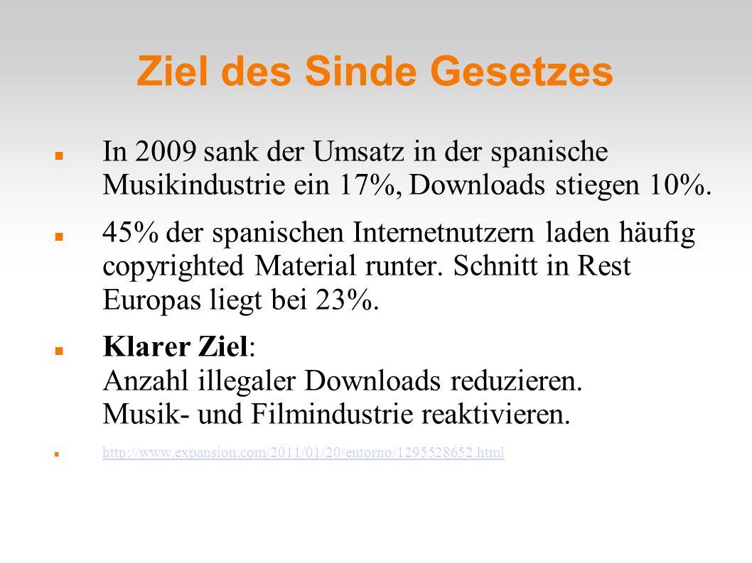 Ziel des Sinde Gesetzes In 2009 sank der Umsatz in der spanische Musikindustrie ein 17%, Downloads stiegen 10%.