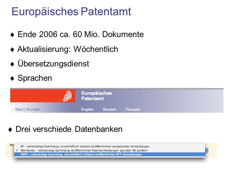 Europäisches Patentamt Sprachen Ende 2006 ca.60 Mio.