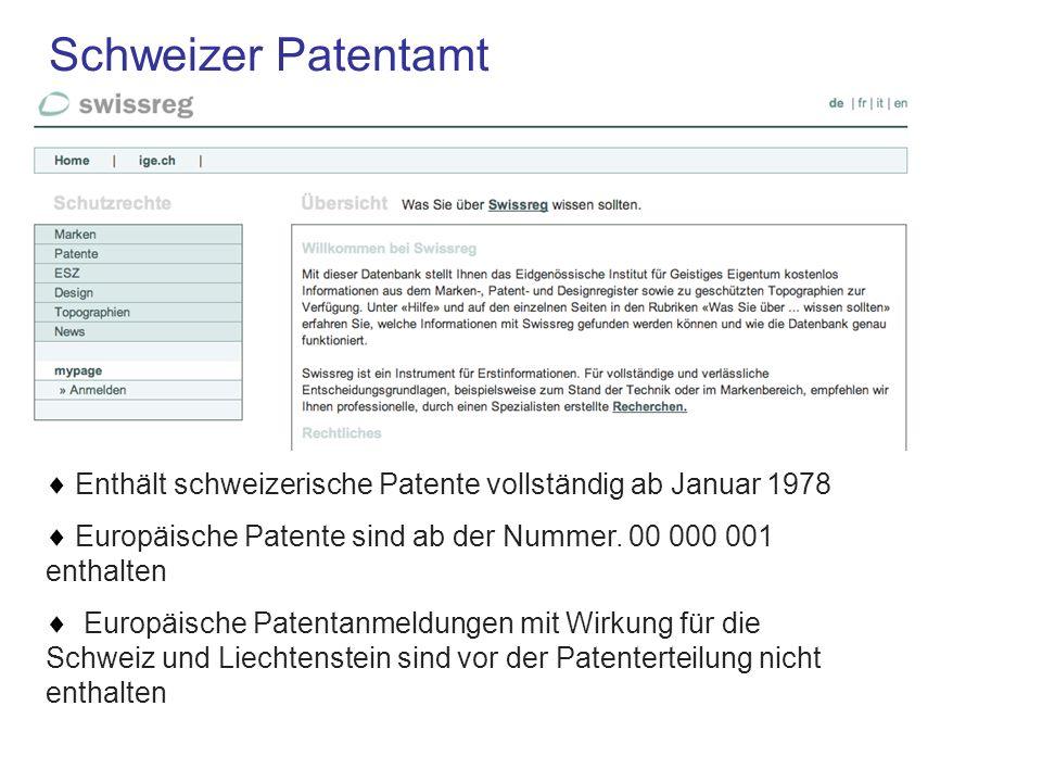 Schweizer Patentamt Enthält schweizerische Patente vollständig ab Januar 1978 Europäische Patente sind ab der Nummer.