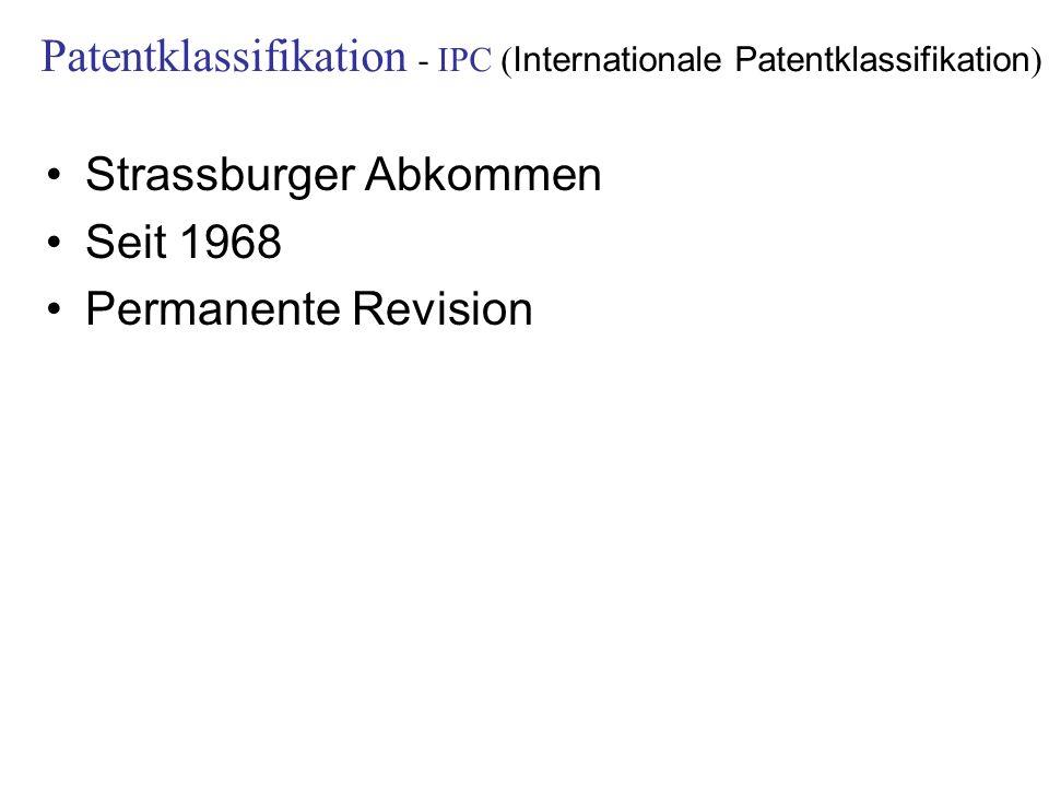 Strassburger Abkommen Seit 1968 Permanente Revision Patentklassifikation - IPC ( Internationale Patentklassifikation )