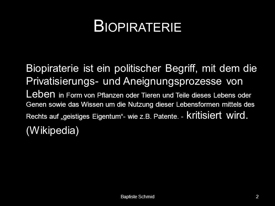 Biopiraterie ist ein politischer Begriff, mit dem die Privatisierungs- und Aneignungsprozesse von Leben in Form von Pflanzen oder Tieren und Teile die