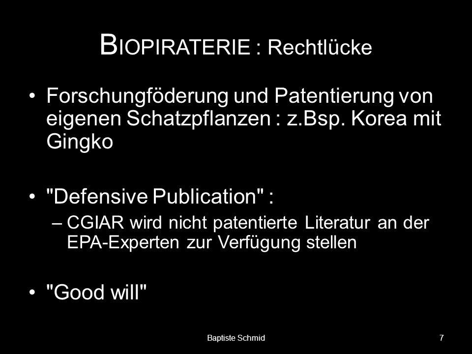 B IOPIRATERIE : Rechtlücke Forschungföderung und Patentierung von eigenen Schatzpflanzen : z.Bsp. Korea mit Gingko