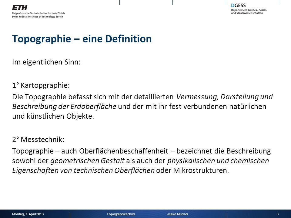 Topographie – eine Definition « Geometrische Gestaltung von Halbleitererzeugnissen » Topografie: Dreidimensionale Strukturen mikroelektronischer Halbleiter, z.B.