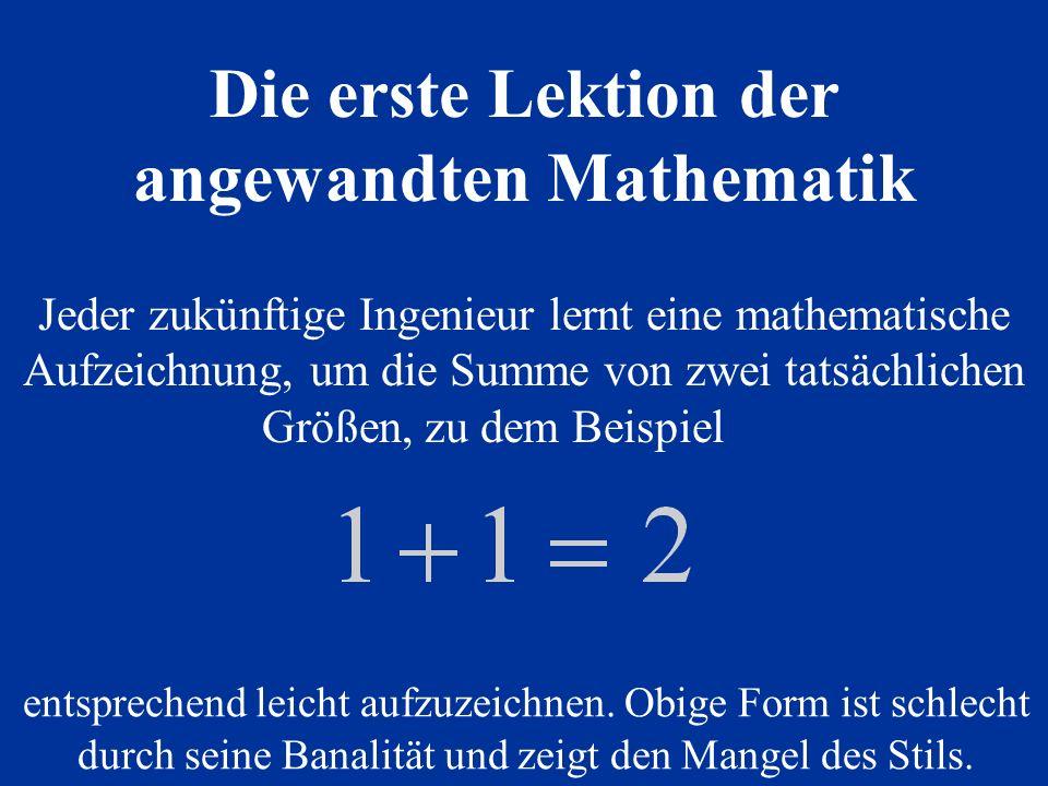 Jeder zukünftige Ingenieur lernt eine mathematische Aufzeichnung, um die Summe von zwei tatsächlichen Größen, zu dem Beispiel entsprechend leicht aufz