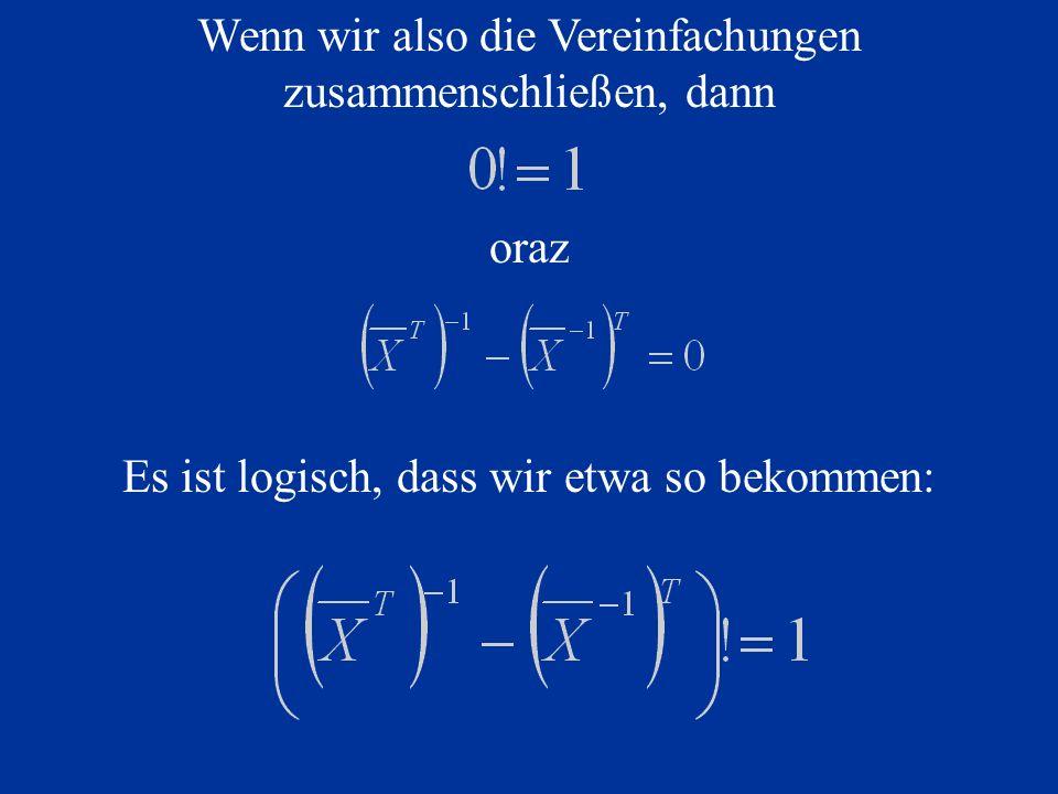 Wenn wir also die Vereinfachungen zusammenschließen, dann oraz Es ist logisch, dass wir etwa so bekommen: