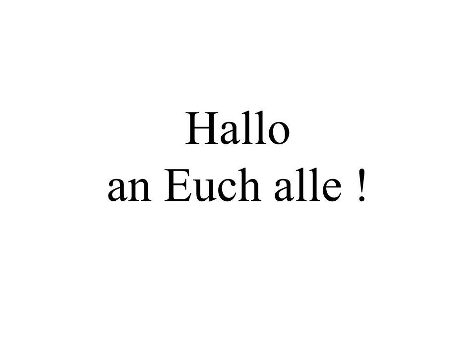 Hallo an Euch alle !