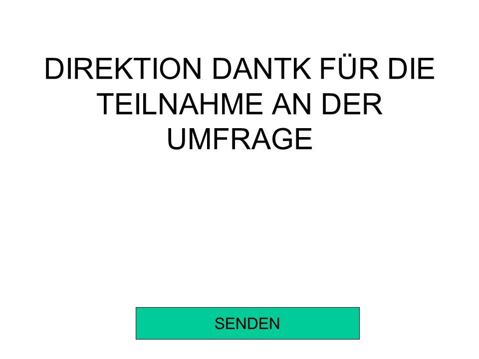 DIREKTION DANTK FÜR DIE TEILNAHME AN DER UMFRAGE SENDEN