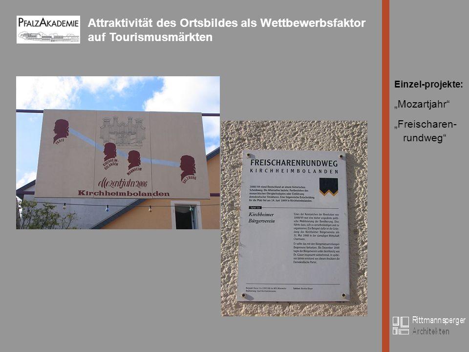 Attraktivität des Ortsbildes als Wettbewerbsfaktor auf Tourismusmärkten Bild Einzel-projekte: Mozartjahr Freischaren- rundweg