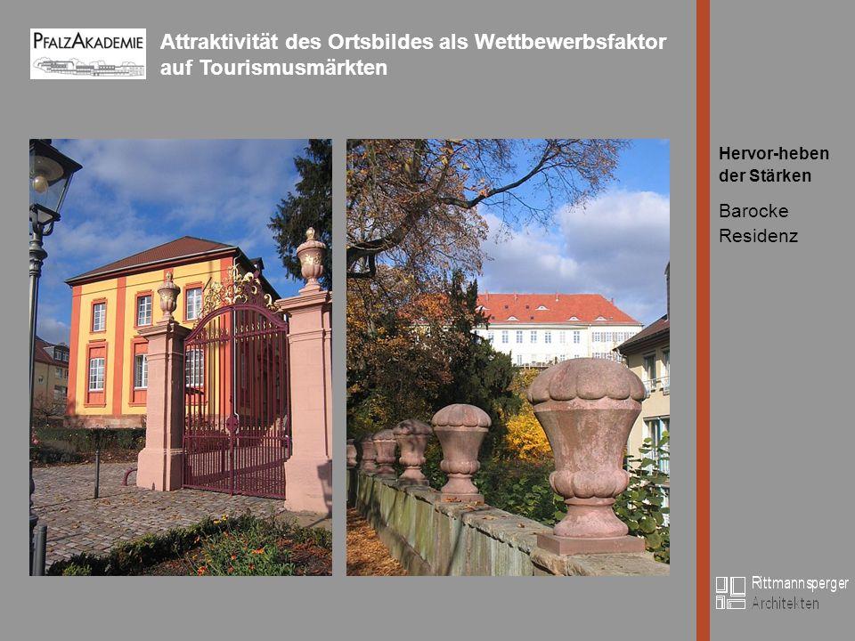 Attraktivität des Ortsbildes als Wettbewerbsfaktor auf Tourismusmärkten Bild Hervor-heben der Stärken Barocke Residenz