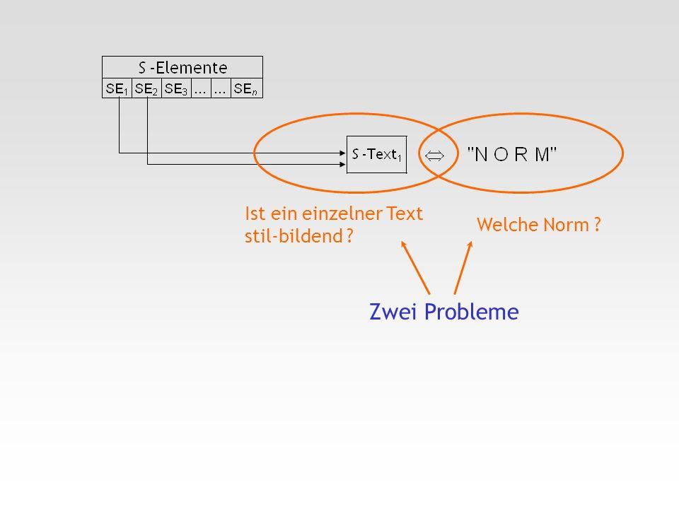 Zwei Probleme Welche Norm ? Ist ein einzelner Text stil-bildend ?