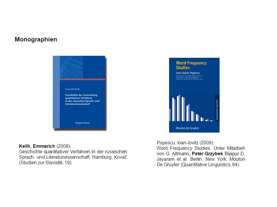 Popescu, Ioan-Iovitz (2009): Word Frequency Studies. Unter Mitarbeit von G. Altmann, Peter Grzybek Bijapur D. Jayaram et al. Berlin, New York: Mouton