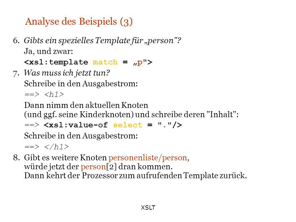 XSLT Analyse des Beispiels (3) 6. Gibts ein spezielles Template für person