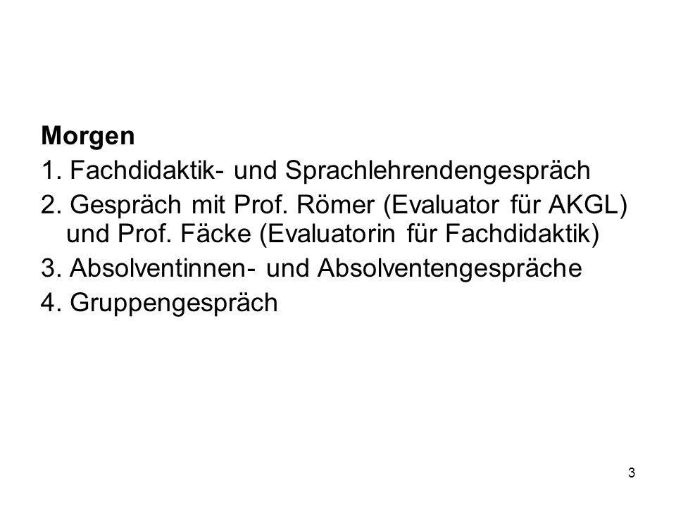 3 Morgen 1. Fachdidaktik- und Sprachlehrendengespräch 2.
