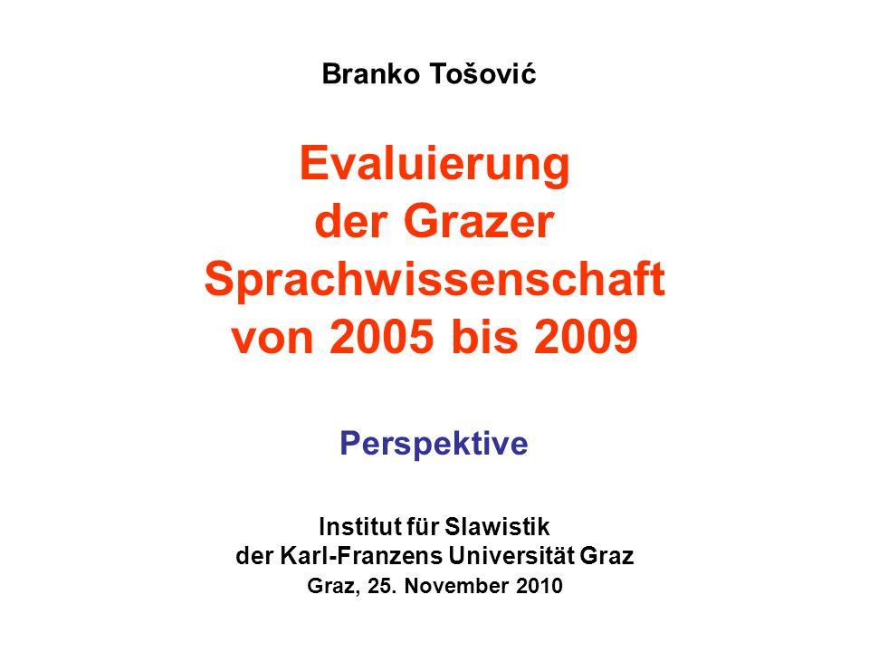 Institut für Slawistik der Karl-Franzens Universität Graz Graz, 25.