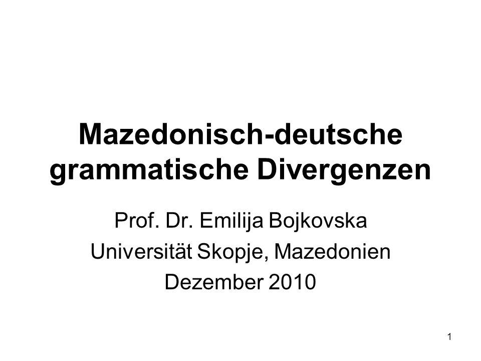 1 Mazedonisch-deutsche grammatische Divergenzen Prof.
