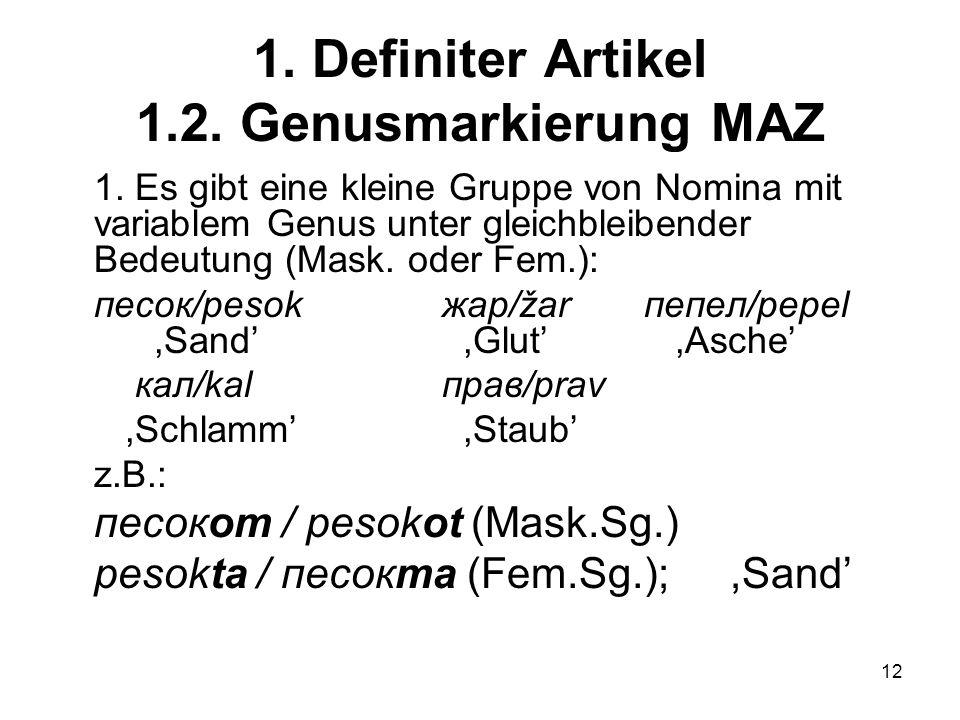 12 1.Definiter Artikel 1.2. Genusmarkierung MAZ 1.