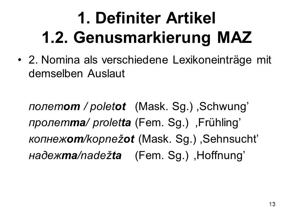 13 1.Definiter Artikel 1.2. Genusmarkierung MAZ 2.