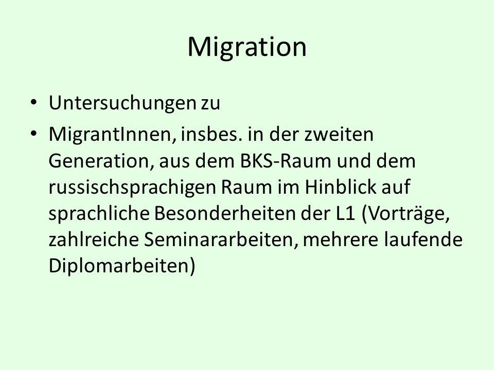 Migration Untersuchungen zu MigrantInnen, insbes. in der zweiten Generation, aus dem BKS-Raum und dem russischsprachigen Raum im Hinblick auf sprachli