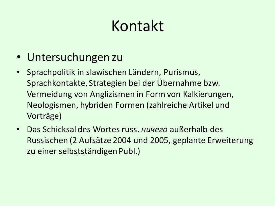 Kontakt Untersuchungen zu Sprachpolitik in slawischen Ländern, Purismus, Sprachkontakte, Strategien bei der Übernahme bzw. Vermeidung von Anglizismen