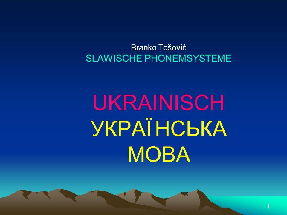 1 Branko Tošović SLAWISCHE PHONEMSYSTEME UKRAINISCH УКРАЇ НСЬКА МОВА