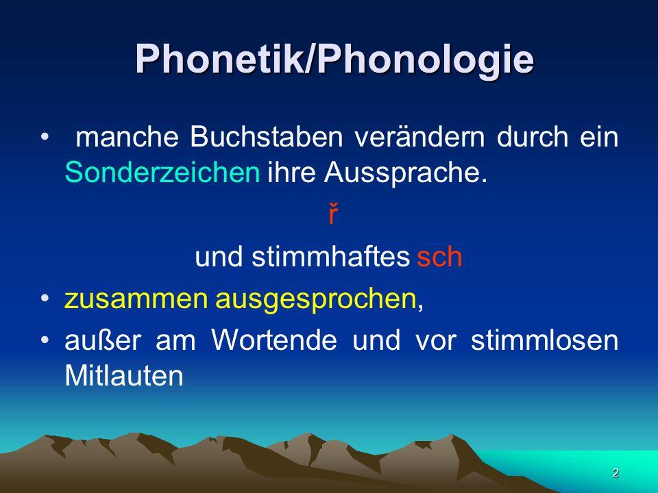 2 Phonetik/Phonologie Phonetik/Phonologie manche Buchstaben verändern durch ein Sonderzeichen ihre Aussprache.