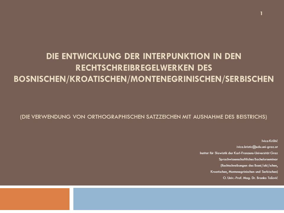 DIE ENTWICKLUNG DER INTERPUNKTION IN DEN RECHTSCHREIBREGELWERKEN DES BOSNISCHEN/KROATISCHEN/MONTENEGRINISCHEN/SERBISCHEN (DIE VERWENDUNG VON ORTHOGRAP