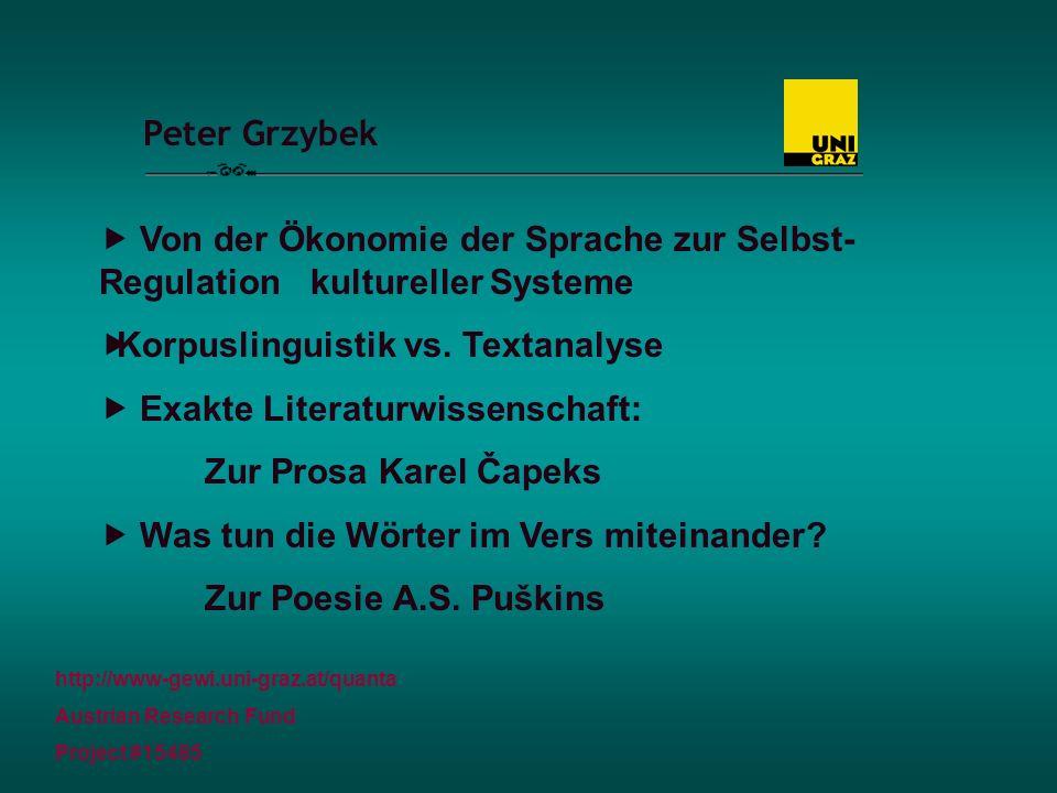 Peter Grzybek http://www-gewi.uni-graz.at/quanta Austrian Research Fund Project #15485 Exakte Literaturwissenschaft: Zur Prosa Karel Čapeks