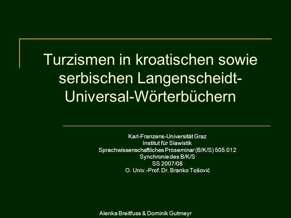 Turzismen in kroatischen sowie serbischen Langenscheidt- Universal-Wörterbüchern Karl-Franzens-Universität Graz Institut für Slawistik Sprachwissensch