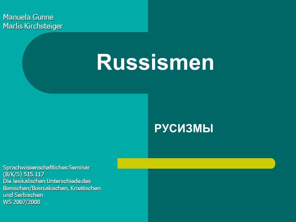 Definition - definicija Als Russismus wird der Einfluss der russischen Sprache auf andere Sprachen bezeichnet.