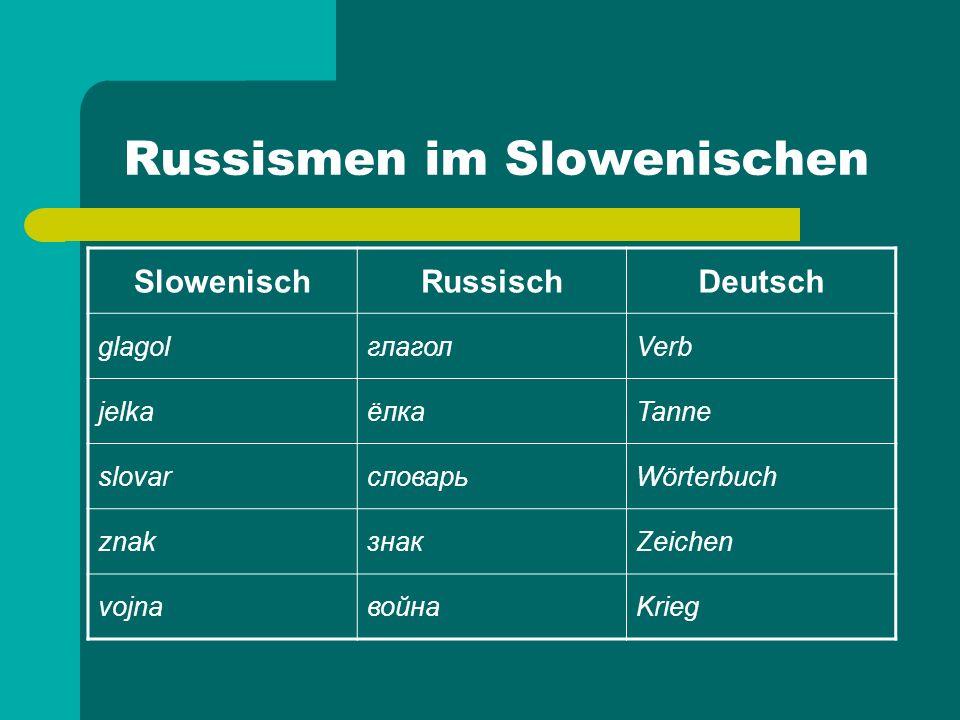 Russismen im Slowenischen SlowenischRussischDeutsch svetitiсветитьleuchten predložitiпредложитьvorschlagen čustvovatiчувствоватьfühlen opredelitiопределятьbestimmen pojasnitiпояснитьerklären