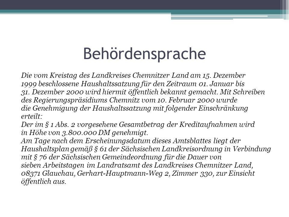 Behördensprache Die vom Kreistag des Landkreises Chemnitzer Land am 15. Dezember 1999 beschlossene Haushaltssatzung für den Zeitraum 01. Januar bis 31