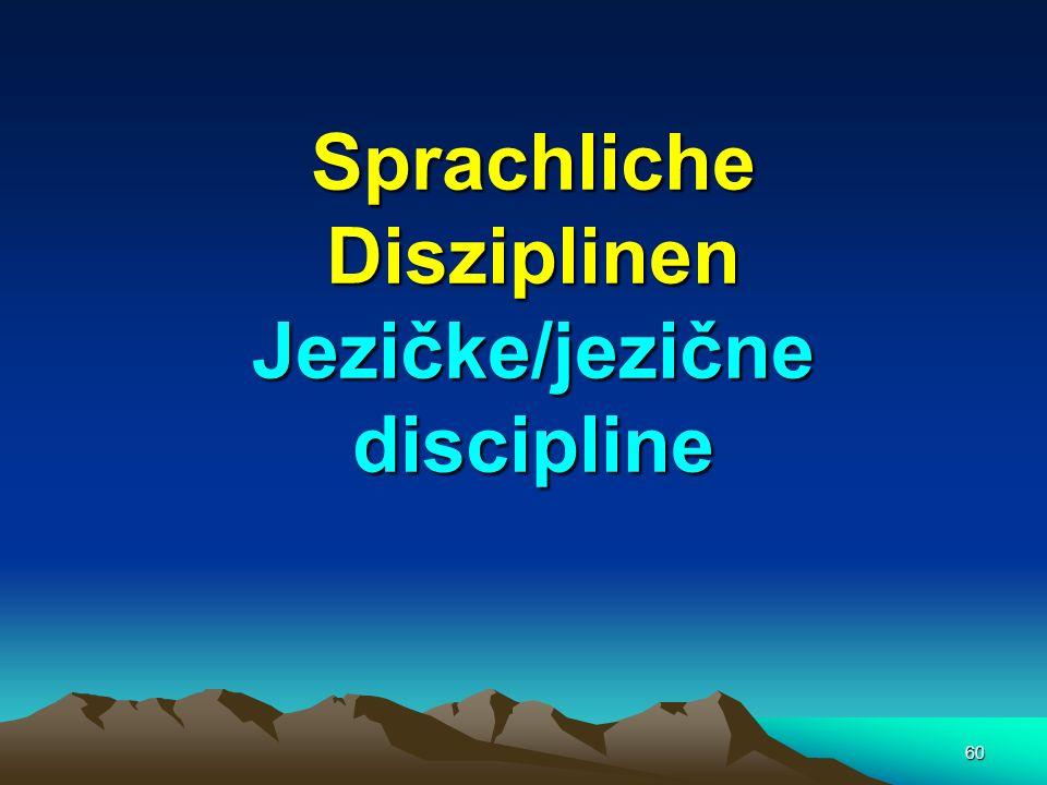 60 Sprachliche Disziplinen Jezičke/jezične discipline