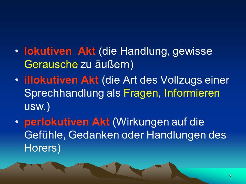 38 einen Laut mit den Lippen bilden (obrazovatii glas pomoći usana) Laute hervorbringen (izgovarati glasove), nachsprechen (ponavljati glasove)
