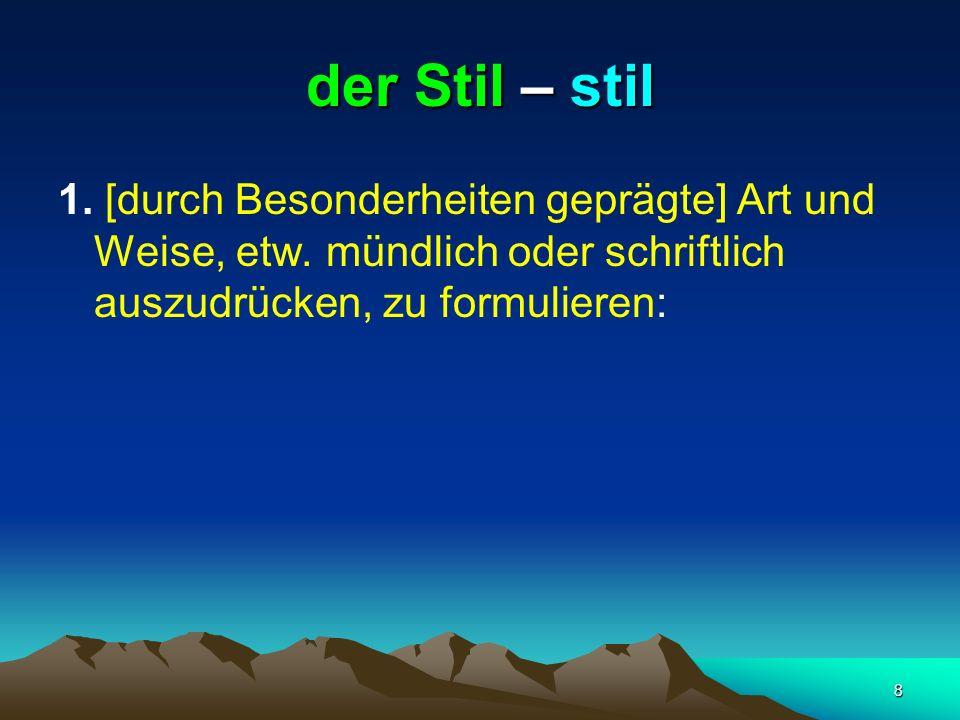 29 der Buchstabe – slovo Zeichen einer Schrift, das einen Laut oder eine Lautverbindung wiedergibt: große, kleine, griechische Buchstaben (veliko, malo, grčko slovo)