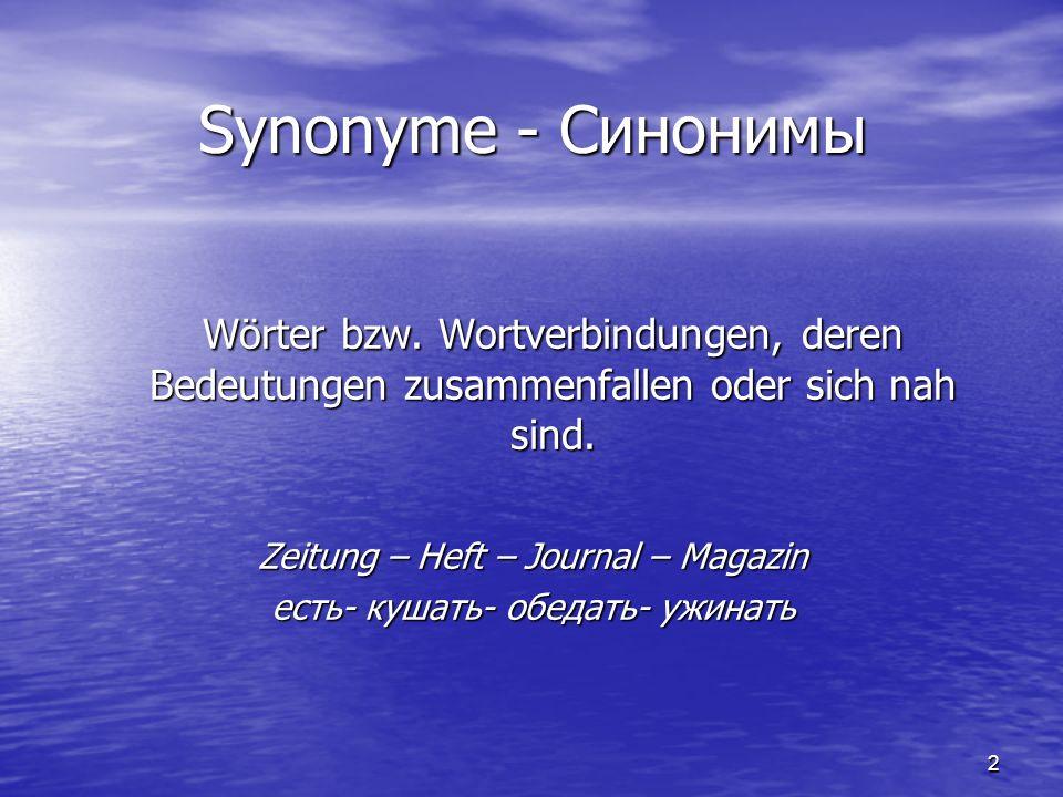3 Antonyme Wörter oder Wortverbindungen mit entgegengesetzten Bedeutungen.
