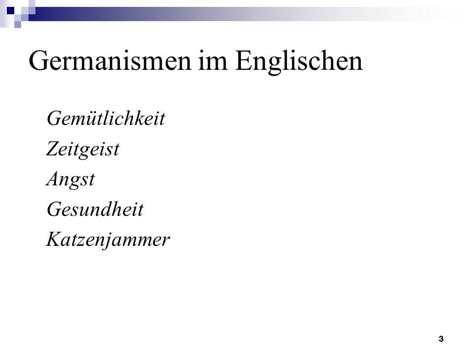 3 Germanismen im Englischen Gemütlichkeit Zeitgeist Angst Gesundheit Katzenjammer