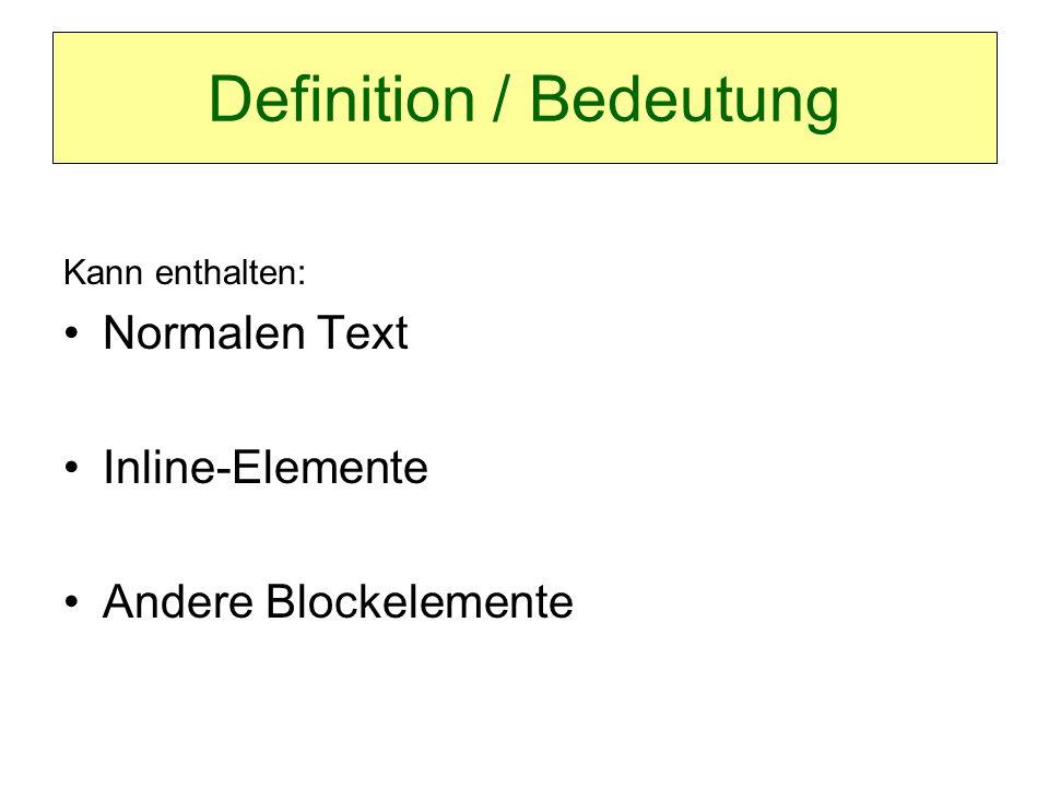 Elemente addressaddress   blockquote   center   del   dir   div   dl   fieldset   form   h1-6   hr   ins   isindex   menu   noframes   noscript   ol   p   pre   table   ul SELFHTML: HTML/XHTML / Elemente zur Textstrukturierung / Zitate und Adressenblockquotecenterdeldir divdlfieldsetformh1-6hrins isindexmenunoframesnoscriptolppretableul SELFHTML: HTML/XHTML / Elemente zur Textstrukturierung / Zitate und Adressen SELFHTML: HTML/XHTML / Elemente zur Textstrukturierung / Listen SELFHTML: HTML/XHTML / Elemente zur Textstrukturierung / Trennlinien SELFHTML: HTML/XHTML / Elemente zur Textstrukturierung / Listen