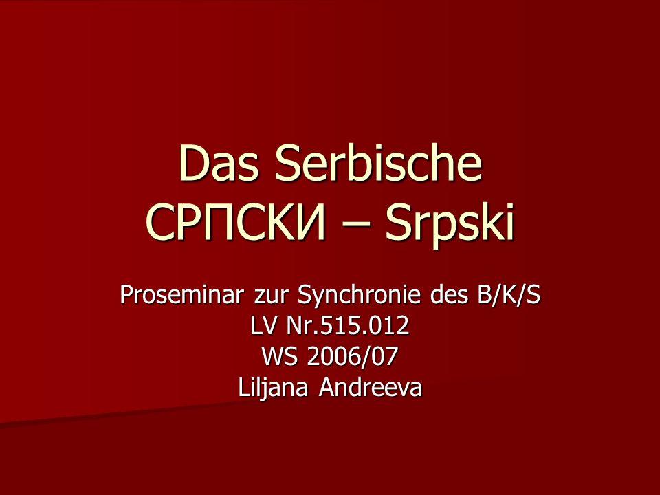 2 Das Serbische/Srpski das Serbische, Bosnische und Kroatische wurden lange als eine Sprache betrachtet und als Serbokroatische behandelt das Serbische, Bosnische und Kroatische wurden lange als eine Sprache betrachtet und als Serbokroatische behandelt Ende des 20.
