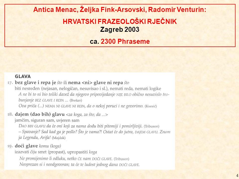 5 Đorđe Otašević: MALI SRPSKI FRAZEOLOŠKI RJEČNIK Beograd 2007 ca. 3000 Phraseme