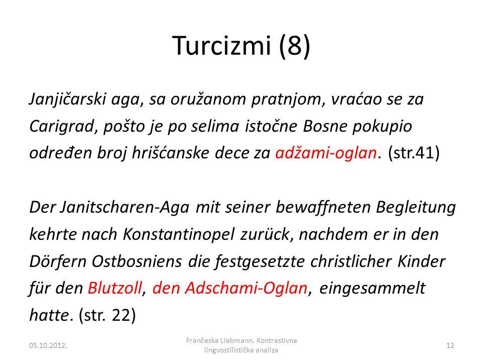 Turcizmi (8) Janjičarski aga, sa oružanom pratnjom, vraćao se za Carigrad, pošto je po selima istočne Bosne pokupio odre đ en broj hrišćanske dece za