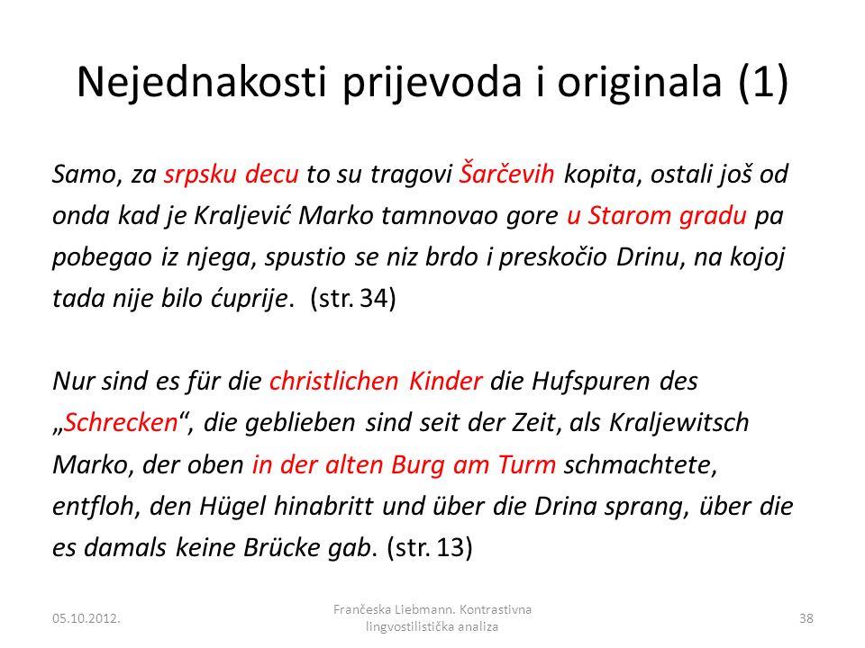 Nejednakosti prijevoda i originala (1) Samo, za srpsku decu to su tragovi Šarčevih kopita, ostali još od onda kad je Kraljević Marko tamnovao gore u S