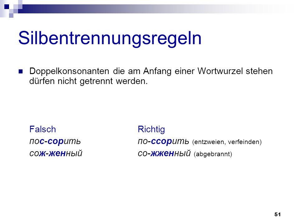 52 Silbentrennungsregeln Doppelkonsonanten, die im zweiten Wortstamm eines zusammengesetzten Wortes stehen, dürfen nicht getrennt werden.