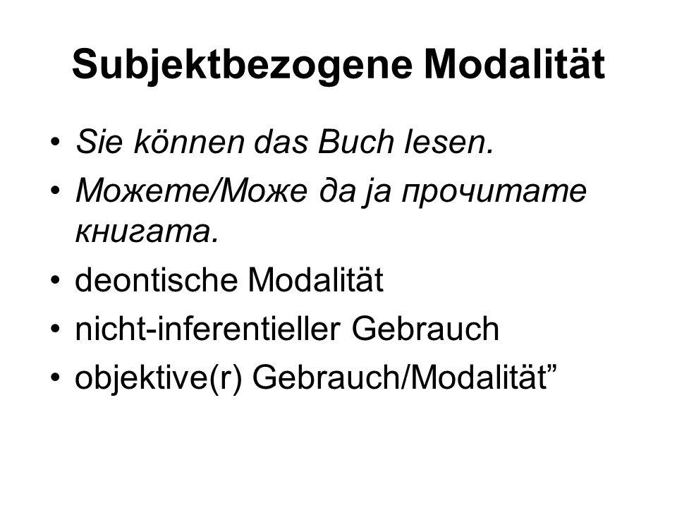 Merkmale der Modalverben:MK 2 смее und сака kongruieren meistens mit ihrem Subjekt und mit dem der да- Konstruktion бидува und треба werden nicht nach Pers.