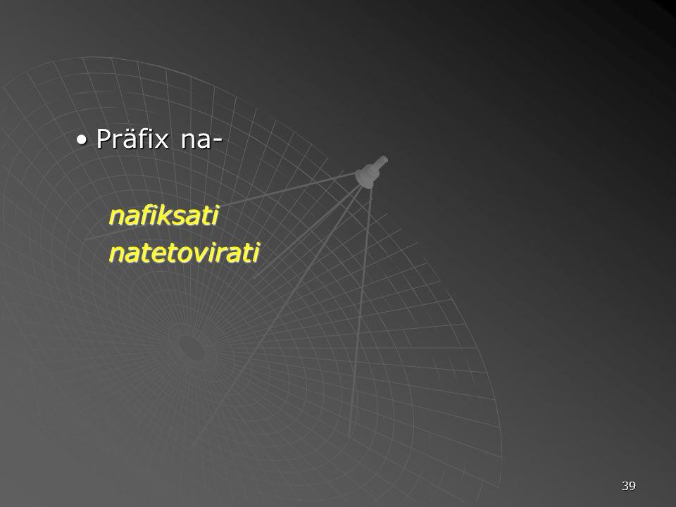 39 Präfix na-Präfix na-nafiksatinatetovirati