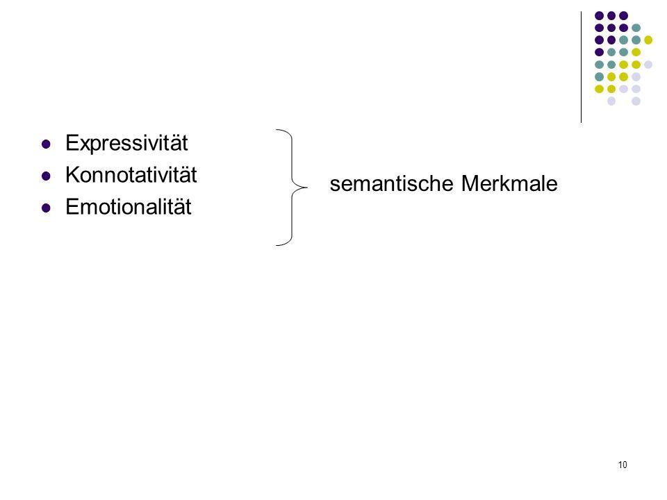 10 Expressivität Konnotativität Emotionalität semantische Merkmale