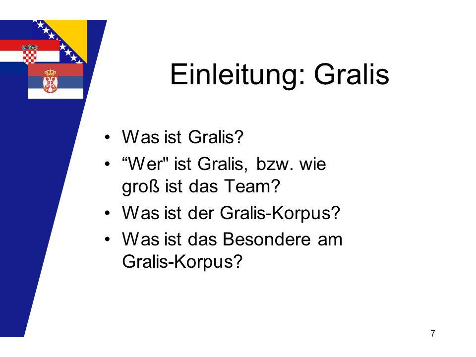 8 Einleitung: Gralis Wer hat Zugang zum Gralis-Korpus? Wieviele Token sind bis dato eingegeben?
